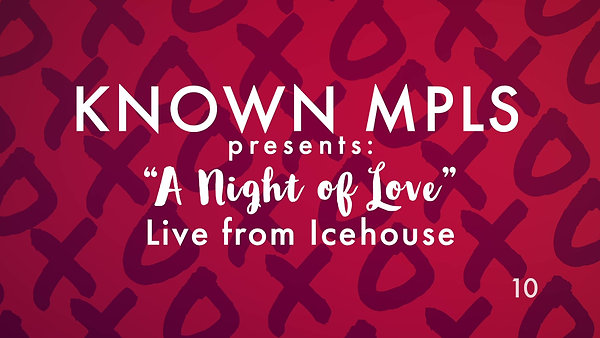 """KNOWN MPLS PRESENTS: """"A NIGHT OF LOVE"""" LIVE AT ICEHOUSE"""