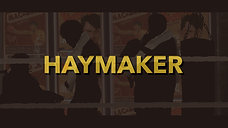 Haymaker Trailer