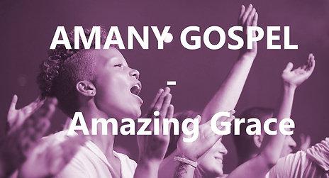 """AMANY GOSPEL """"AMAZING GRACE"""""""