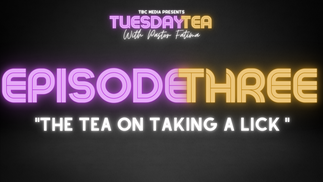 "Episode 3: ""The Tea On Taking A Lick"""