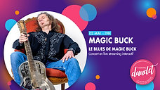 Magic Buck - Concert Streaming