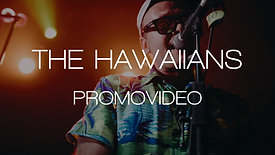 PROMOVIDEO - THE HAWAIIANS