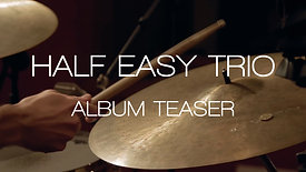 ALBUM TEASER - HALF EASY TRIO