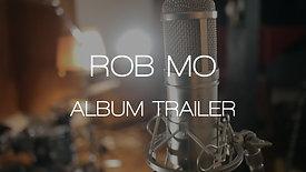 ALBUM TRAILER - ROB MO