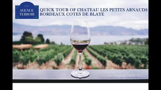 Quick Tour of Chateau Les Petits Arnauds