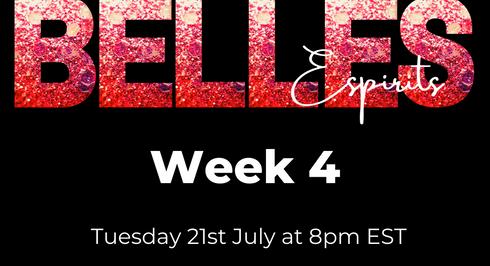 Belles Espirits Week 4
