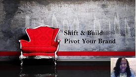 Shift & Build Pivot Your Brand - Part 2