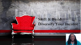 Shift & Build Diversify Your Income - Part 1