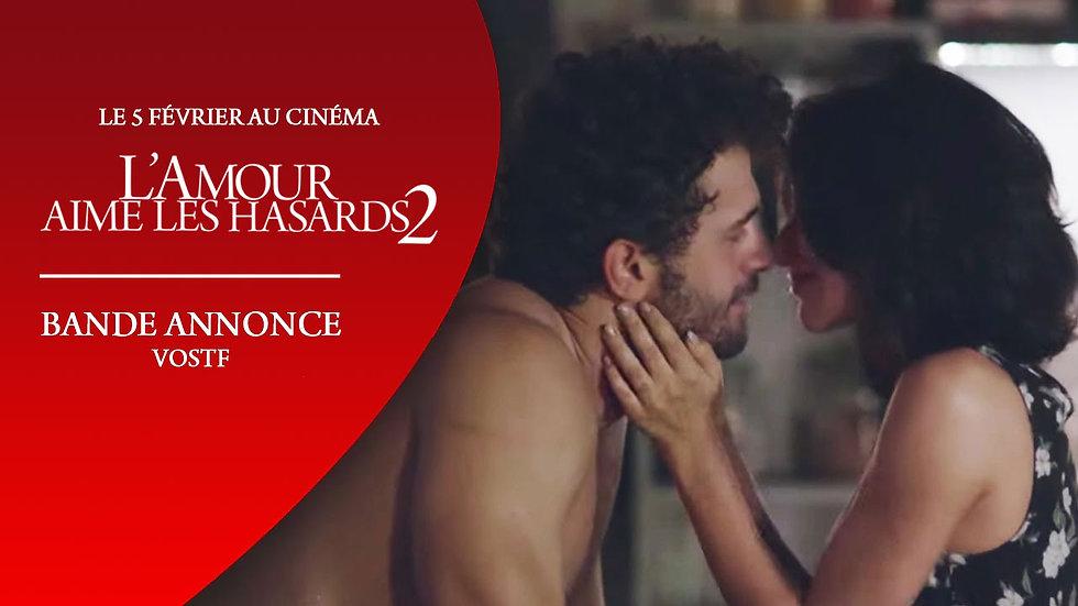 L'AMOUR AIME LES HASARDS 2 - Bande Annonce VOST [Le 5 février au cinéma]