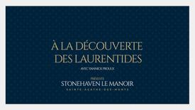 À la découverte des Laurentides : StoneHaven Le Manoir
