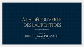 À la découverte des Laurentides : Hôtel & Spa Mont-Gabriel