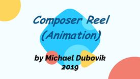 Michael Dubovik_Composer Animation Reel_2019
