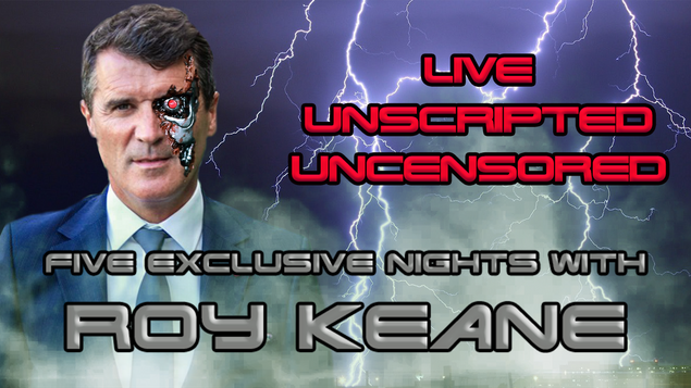 Exclusive Five Nights with Roy Keane