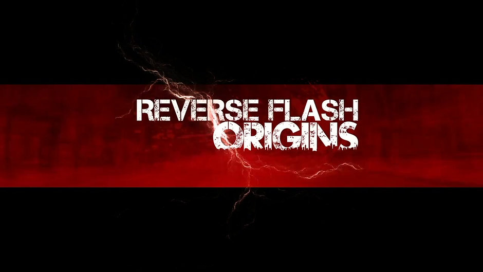 Reverse Flash: Origins (Season 1 Score Highlights)