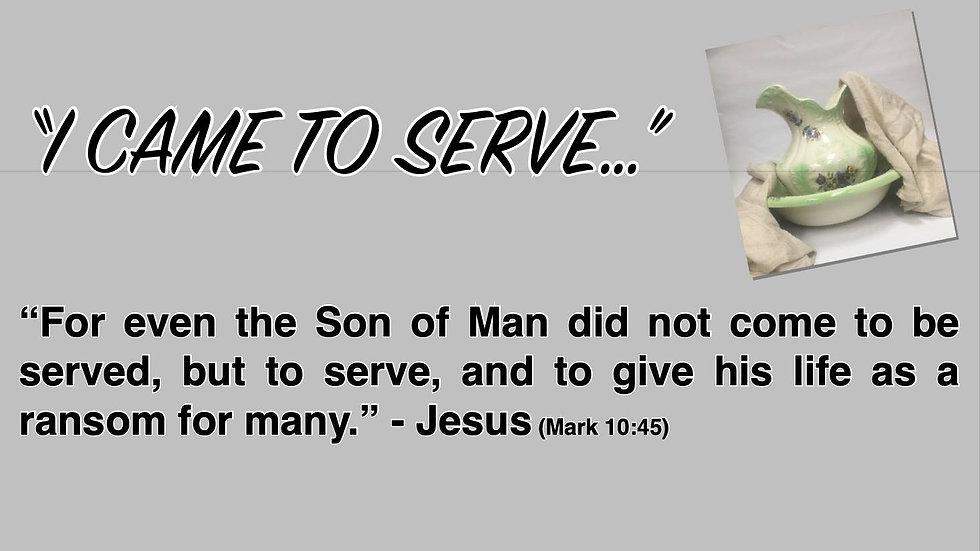I Came to Serve