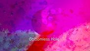 Bottomless Hole