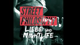 STREETPHILOSOPHY: LIEBE UND NIGHTLIFE
