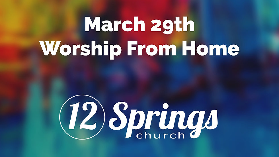 Sunday March 29th Message