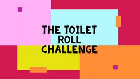 Toilet Roll Challenge