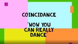 Coincidance (Wow You Can Really Dance) Final