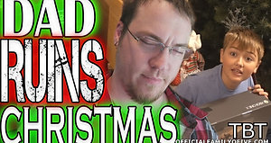 DAD RUINS CHRISTMAS tbt