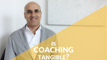 IS COACHING TANGIBLE?