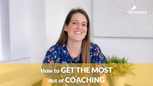 How to get the most out of coaching