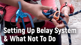 Setting Up Belay System and what not to do