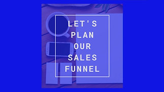 Let's Plan Our Sales Funnel