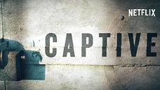 Captive | Official Netflix Trailer