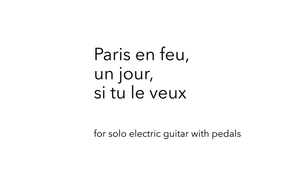 Paris en feu, un jour, si tu le veux - version for electric guitar