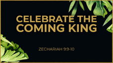 Celebrate the Coming King