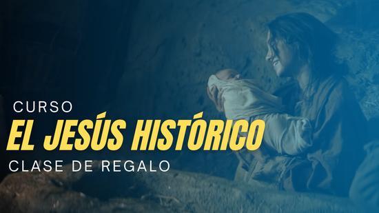 Clase de regalo Curso El Jesús Histórico
