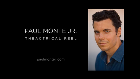 Paul Monte Theatrical Reel