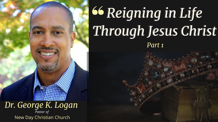 Reigning in Life Through Christ Jesus Series