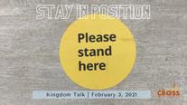 Kingdom Talk - 02.04.21 Stay in Position