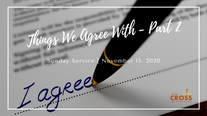Sunday Service - 11.15.20 Things We Agree With - Part 2