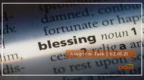 Kingdom Talk - 2.10.21 Stay in Position for the Blessing