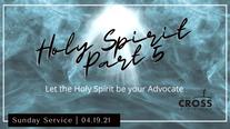 Sunday Service - 4.19.21 Holy Spirit Part 5