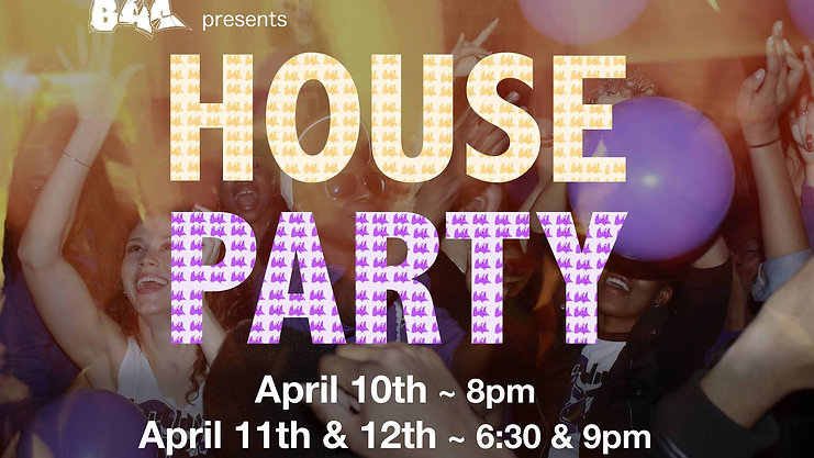 BAC Presents: House Party (Spring 2014)