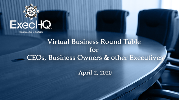 ExecHQ Virtual Business Round Table 2020-04-02