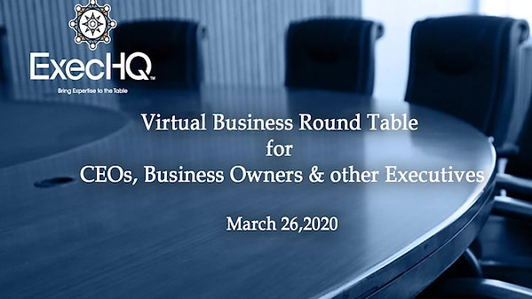 ExecHQ Virtual Business Round Table 2020-03-26