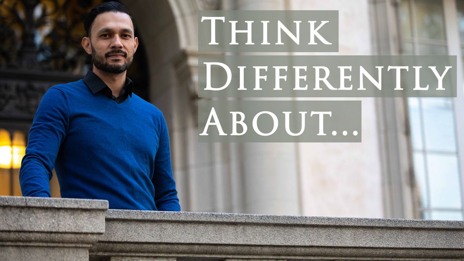How to Think Differently About...