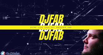 votre live vous est présenté par DJFAB