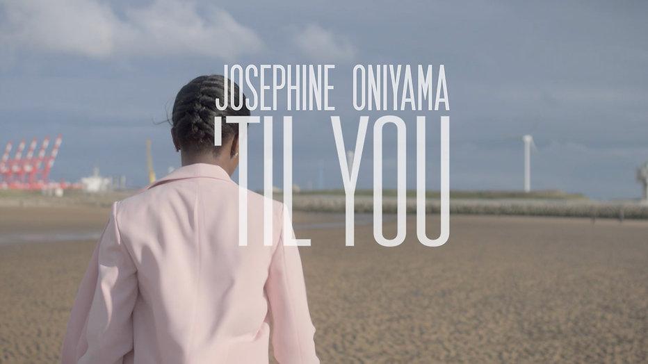 Josephine Oniyama - 'Til You - 2017