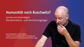 Humanität nach Auschwitz? –  Lernen am ehemaligen Konzentrations- und Vernichtungslager