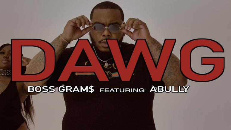 DAWG-Boss Gram$ ft. Abully (Official Video) [4K]