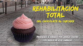 Rehabilitación Total. Del chocolate al cupcake (2021)