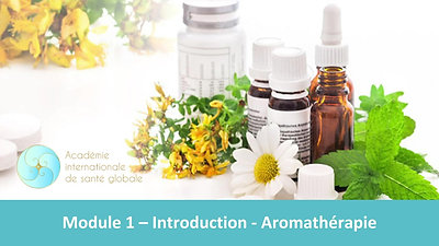 Module 1 - Introduction -Aromathérapie