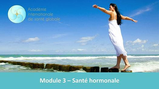Module 3 - Santé hormonale